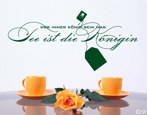 Wandtattoo Tee ist die Königin