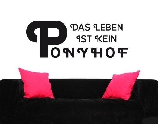 wandtattoo das leben ist kein ponyhof wandspr che. Black Bedroom Furniture Sets. Home Design Ideas