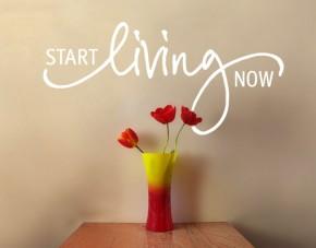 Wandtattoo Start living now